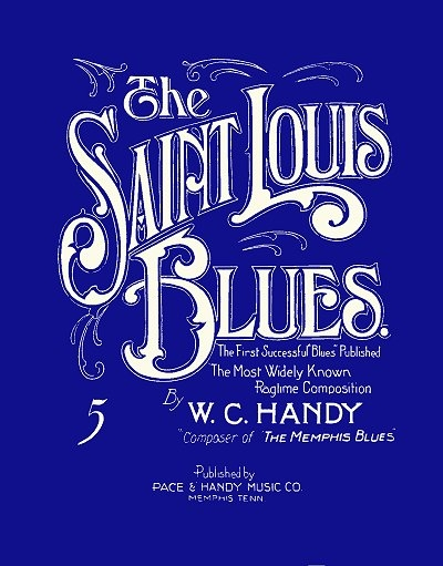 "WC Handy's ""The Saint Louis Blues"" sheet music. Image courtesy wikipedia.org"